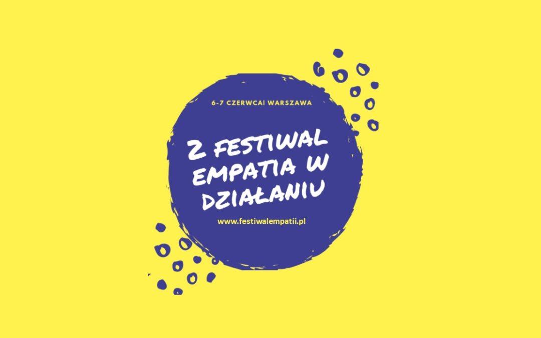 Festiwal Empatii w Działaniu już za miesiąc – ZAPRASZAMY 06-07.06.2019