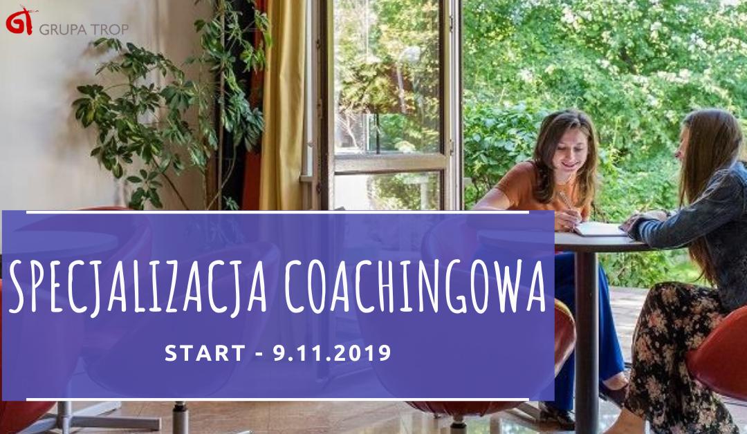 Specjalizacja coachingowa – start 09.11.2019