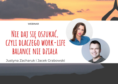 Nie daj się oszukać, czyli dlaczego work-life balance niedziała