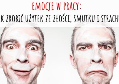 Emocje w pracy: jak zrobić użytek ze złości, strachu i smutku