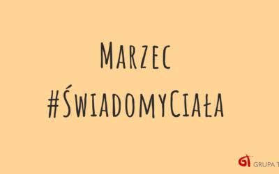 #ŚwiadomyCiała Marzec