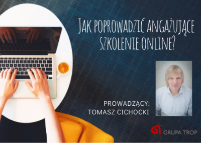 Jak przygotować ipoprowadzić angażujące szkolenie online?