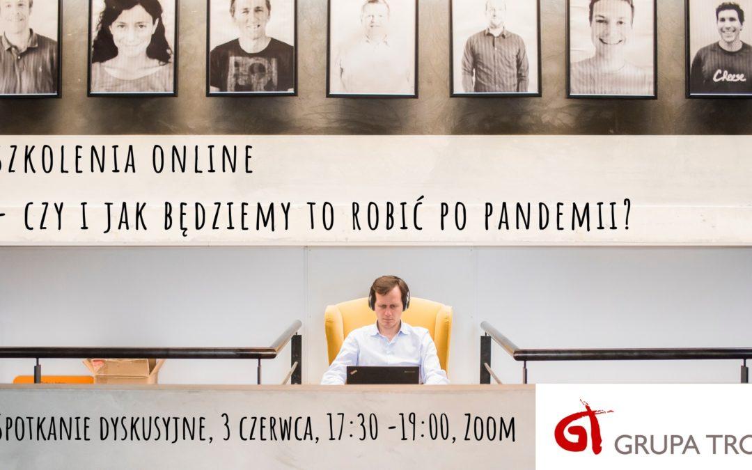 Szkolenia online – czy i jak będziemy to robić po pandemii? – zapraszamy na spotkanie dyskusyjne 3.06 o 17.30