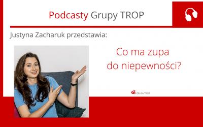 Co ma zupa do niepewności? – zapraszamy na podcast Justyny Zacharuk
