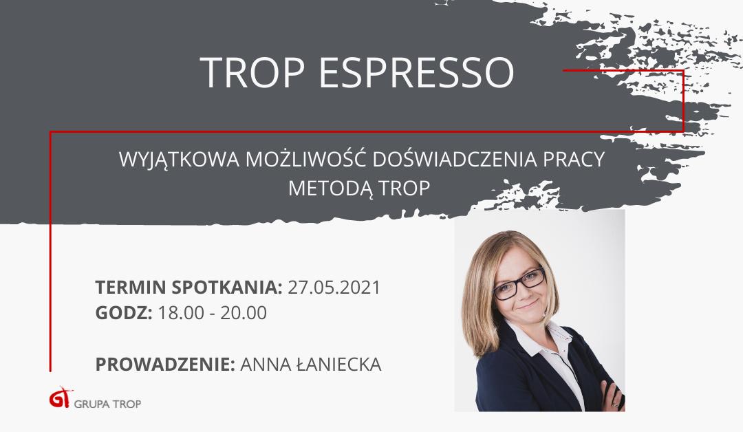 TROP Espresso – zapraszamy 27.05.2021 ogodz: 18.00