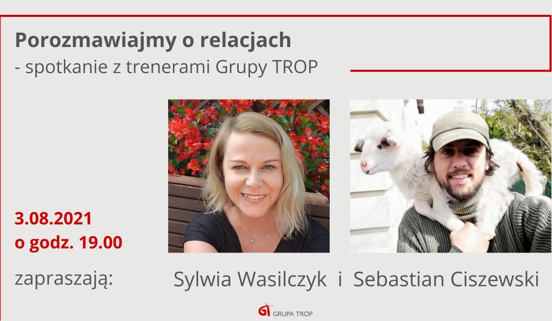Porozmawiajmy orelacjach – spotkanie ztrenerami Grupy TROP 03.08.2021 g. 19:00-20:00